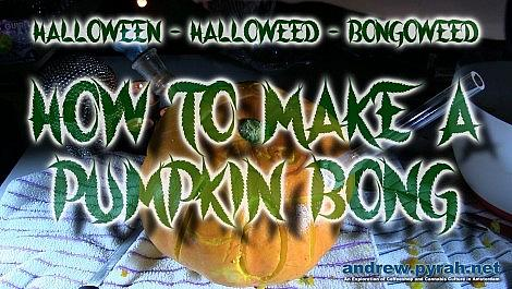 Halloween, Halloweed, Bongoweed - How To Make A Pumpkin Bong (Amsterdam Weed Review 2014)