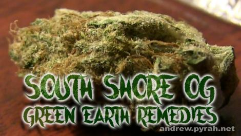 SOUTH SHORE OG - Green Earth Remedies Dispensary - Amsterdam Weed Review in California 2015